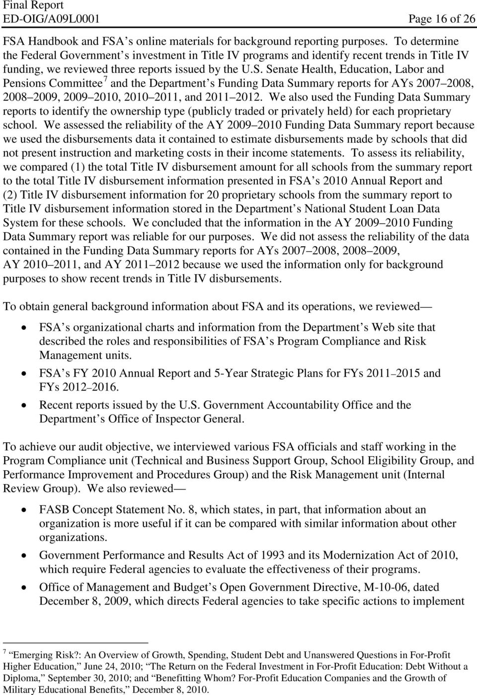 Senate Health, Education, Labor and Pensions Committee 7 and the Department s Funding Data Summary reports for AYs 2007 2008, 2008 2009, 2009 2010, 2010 2011, and 2011 2012.