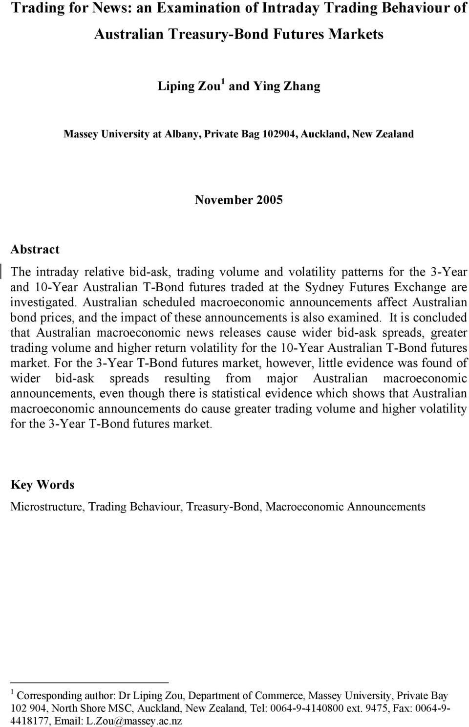 investigated. Australian scheduled macroeconomic announcements affect Australian bond prices, and the impact of these announcements is also examined.