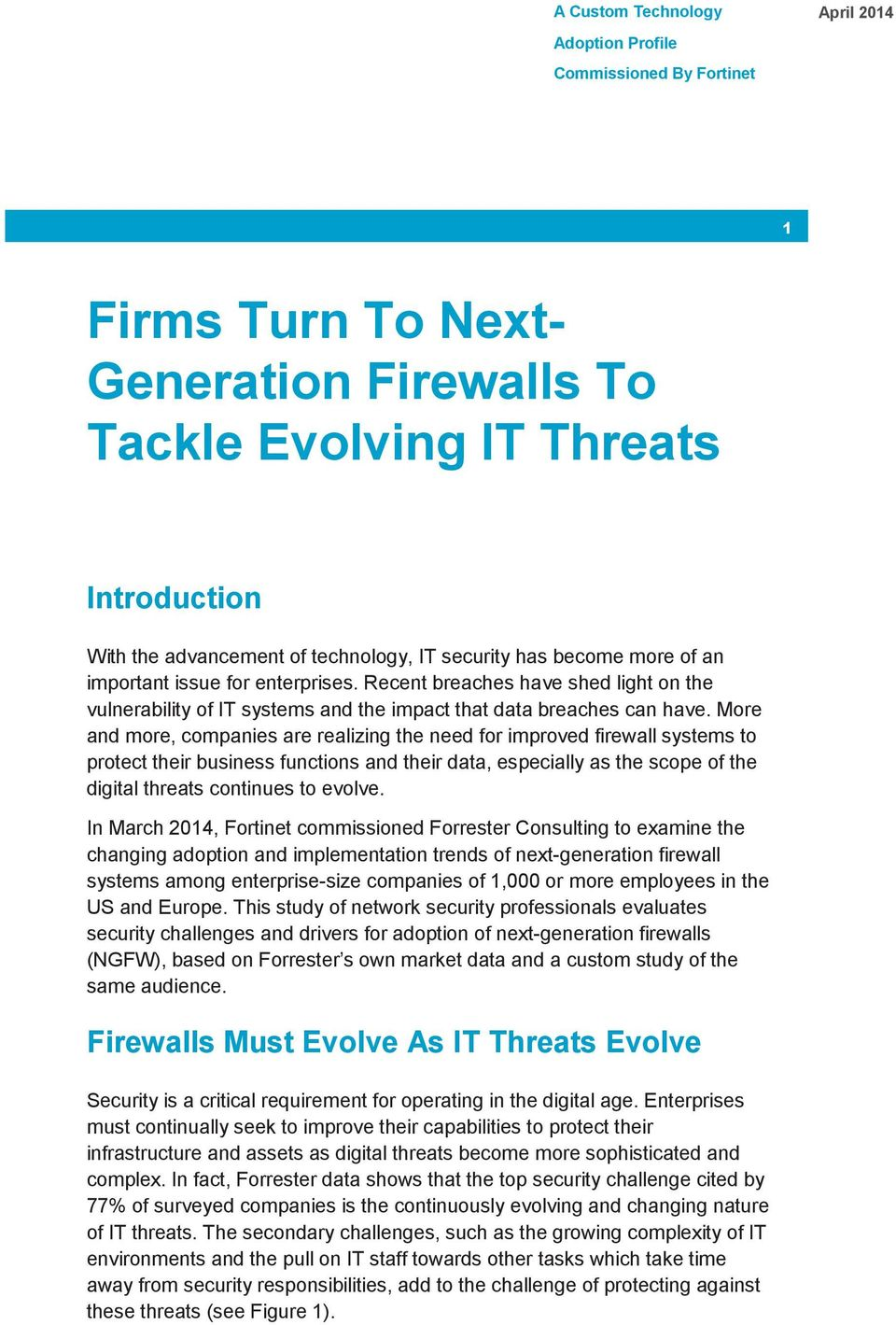 More and more, companies are realizing the need for improved firewall systems to protect their business functions and their data, especially as the scope of the digital threats continues to evolve.