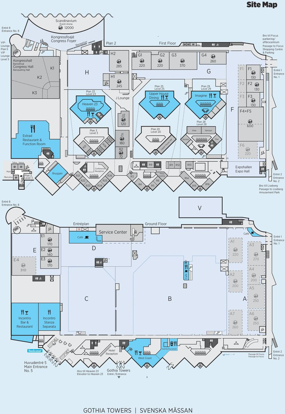 H2 H1 Orienteringskarta Site Map 285 245 J Lounge G1 220 First Floor G2 220 Plan 25 Level 25 Upper House Dining G3 370 G4 Imagine G Plan 29 Level 29 260 F1 F2 F3 Site Map F1 F2 F3 130 130 Bro till