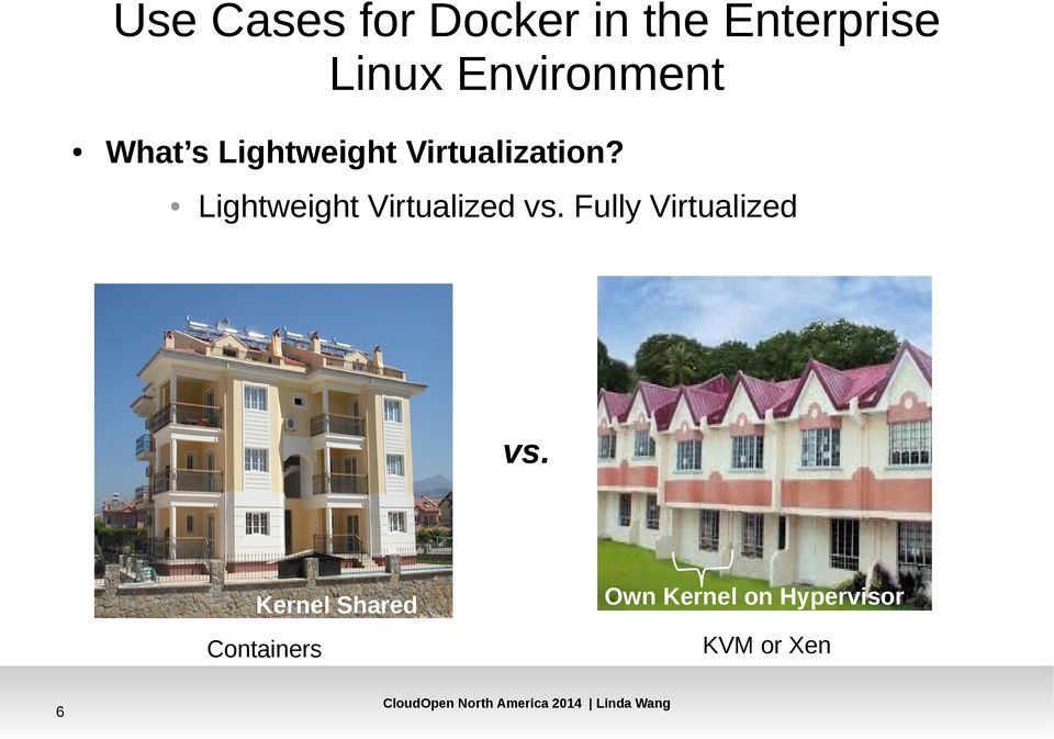 Lightweight Virtualized vs. Fully Virtualized vs.