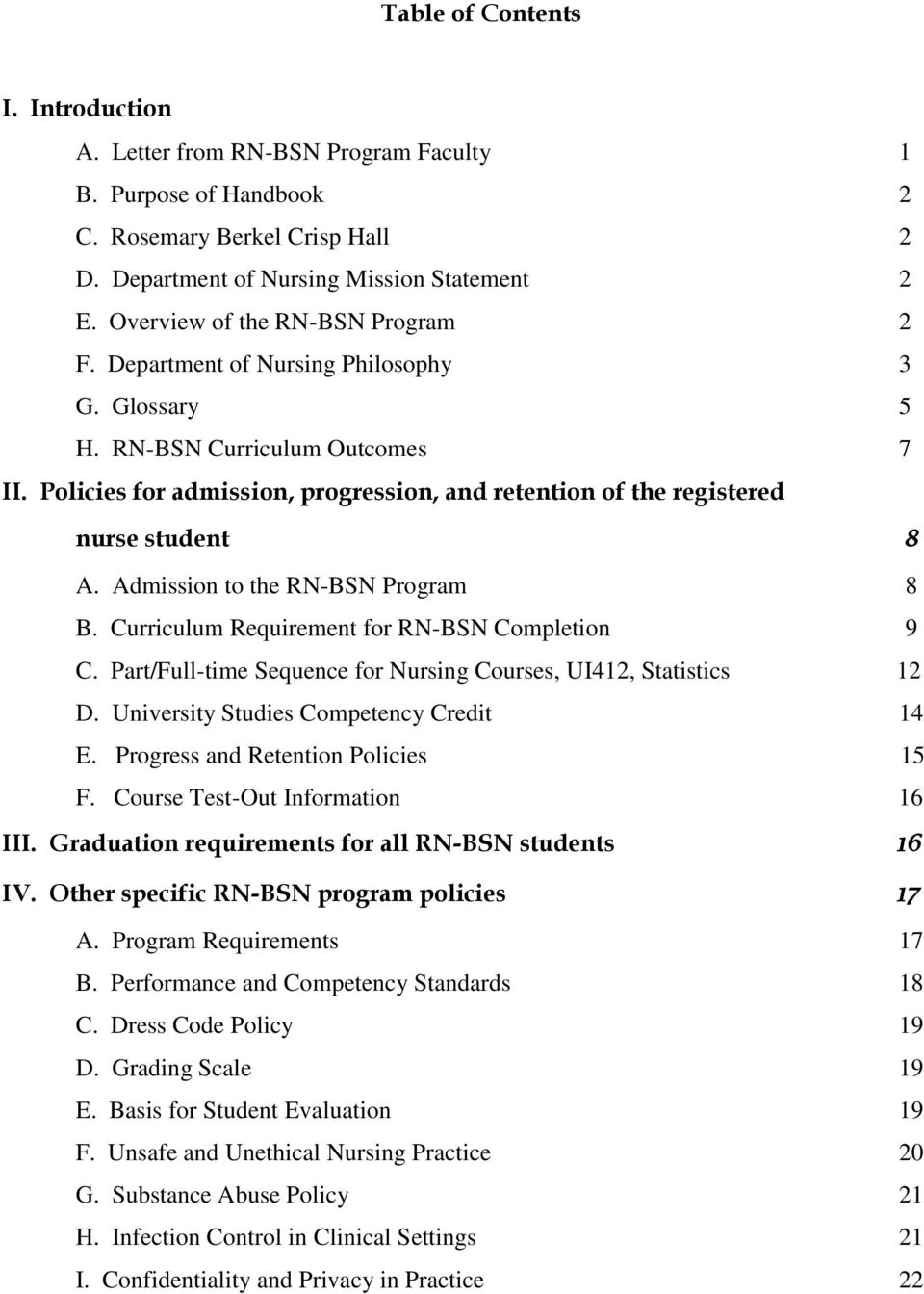 Policies for admission, progression, and retention of the registered nurse student 8 A. Admission to the RN-BSN Program 8 B. Curriculum Requirement for RN-BSN Completion 9 C.