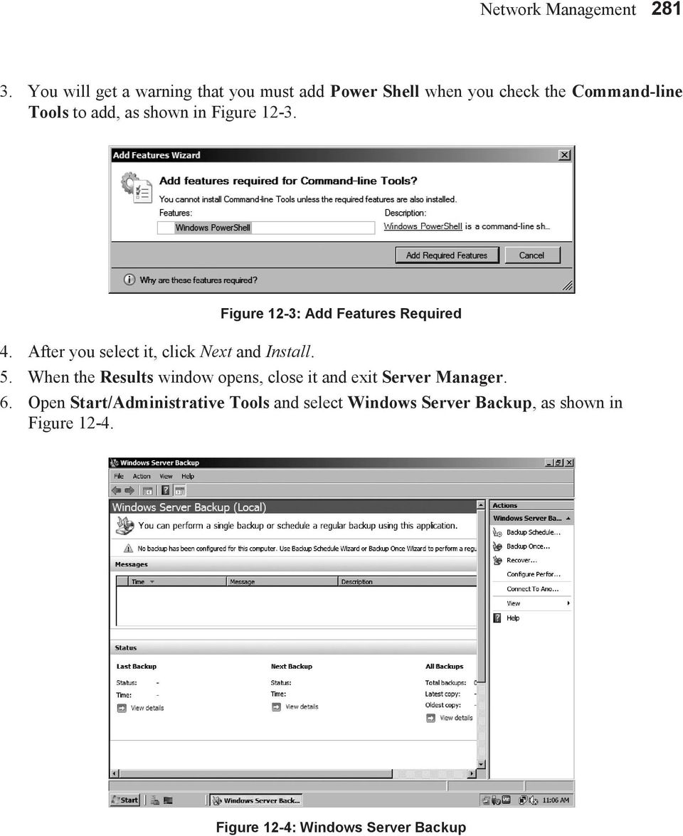 in Figure 12-3. Figure 12-3: Add Features Required 4. After you select it, click Next and Install. 5.