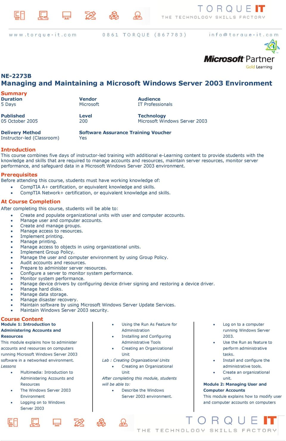 e-learning content to provide students with the knowledge and skills that are required to manage accounts and resources, maintain server resources, monitor server performance, and safeguard data in a
