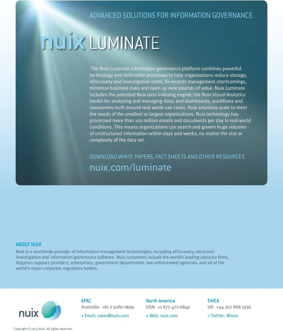 Nuix Luminate includes the patented Nuix data indexing engine; the Nuix Visual Analytics toolkit for analyzing and managing data; and dashboards, workflows and taxonomies built around real-world use
