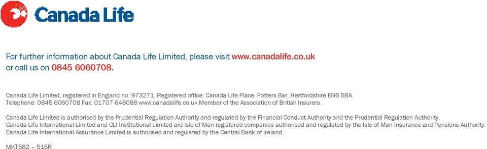 Canada Life Limited is authorised by the Prudential Regulation Authority and regulated by the Financial Conduct Authority and the Prudential Regulation Authority.