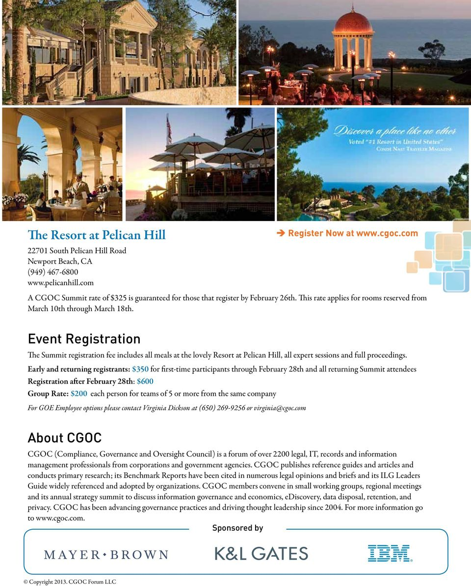 Event Registration The Summit registration fee includes all meals at the lovely Resort at Pelican Hill, all expert sessions and full proceedings.