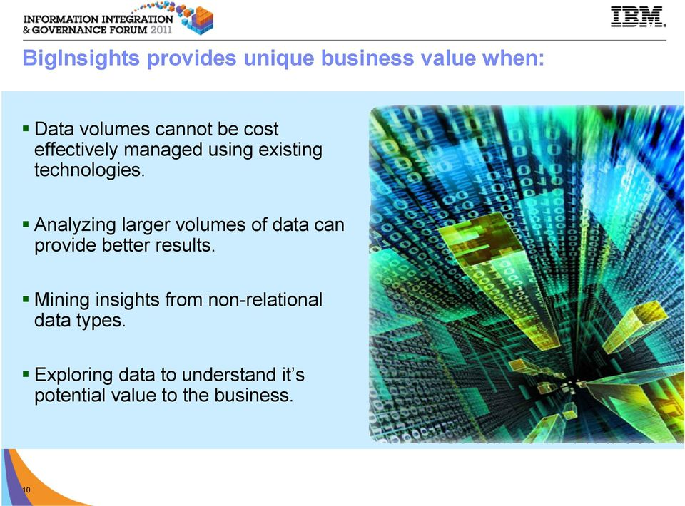 Analyzing larger volumes of data can provide better results.