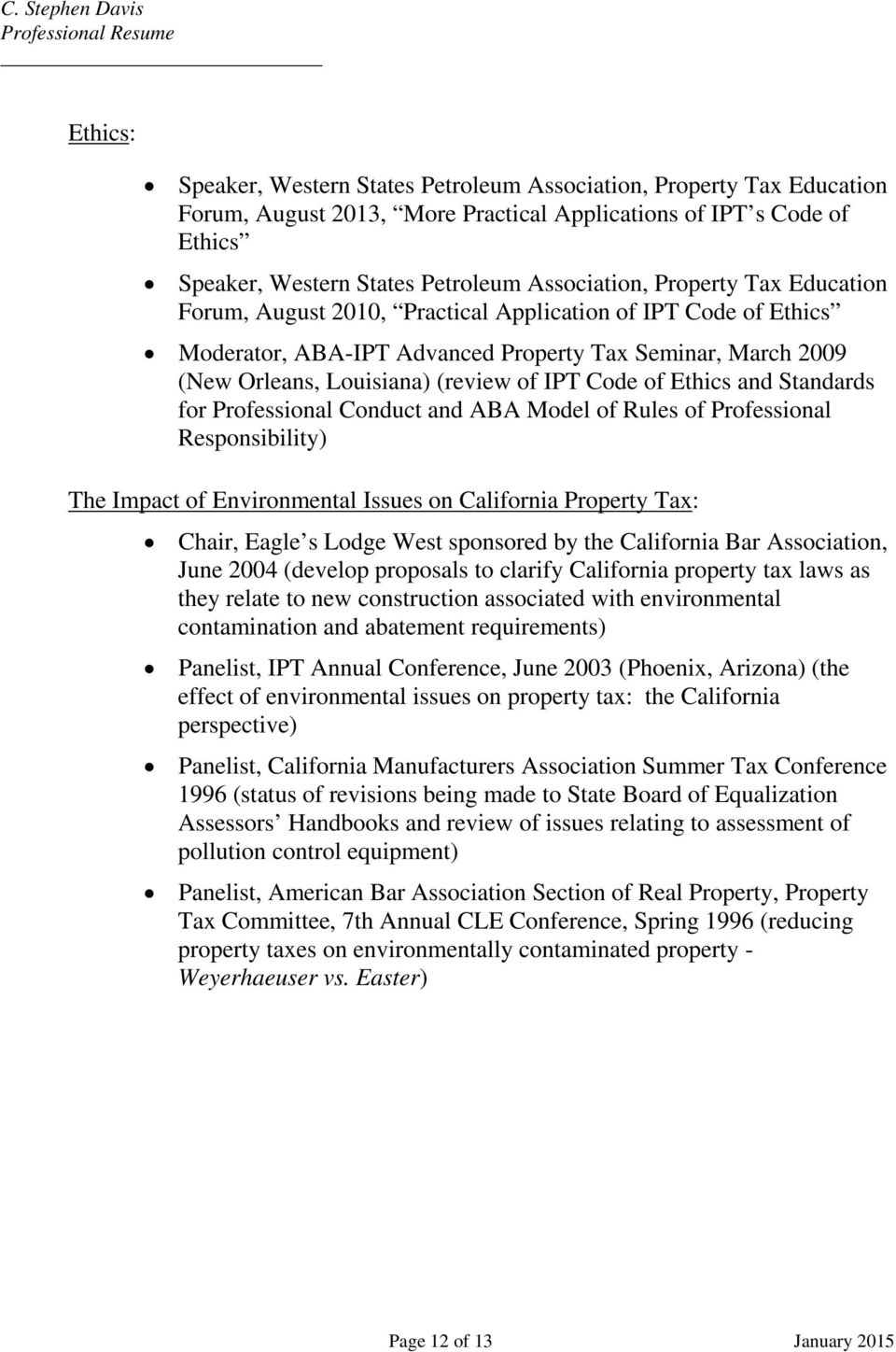 Ethics and Standards for Professional Conduct and ABA Model of Rules of Professional Responsibility) The Impact of Environmental Issues on California Property Tax: Chair, Eagle s Lodge West sponsored