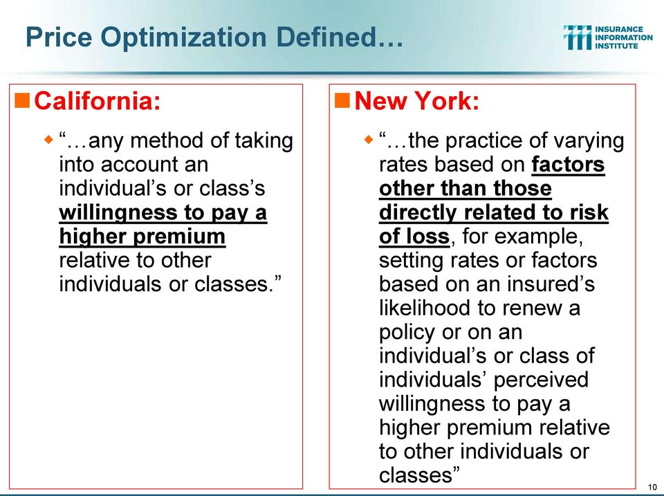 New York: the practice of varying rates based on factors other than those directly related to risk of loss, for example,