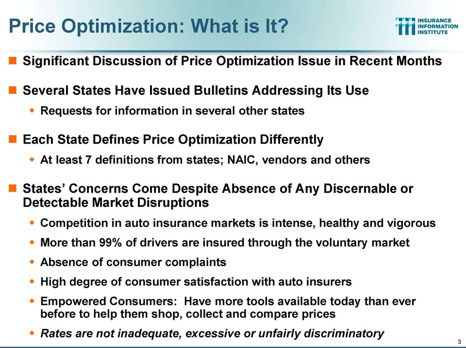 Optimization Differently At least 7 definitions from states; NAIC, vendors and others States Concerns Come Despite Absence of Any Discernable or Detectable Market Disruptions Competition in auto