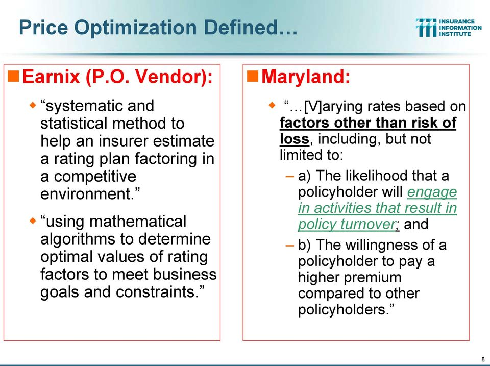 Maryland: [V]arying rates based on factors other than risk of loss, including, but not limited to: a) The likelihood that a policyholder will