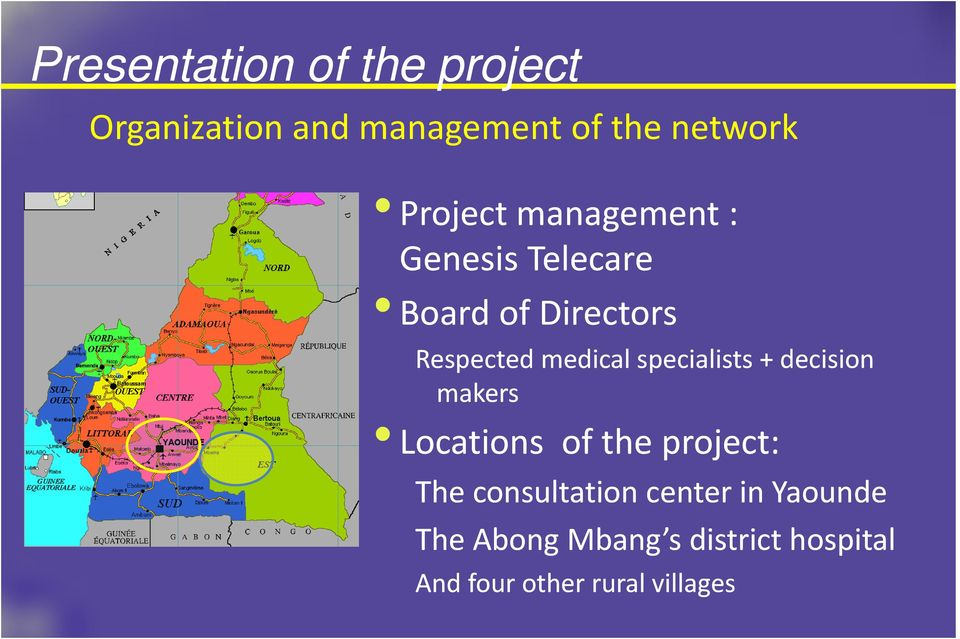 specialists + decision makers Locations of the project: The consultation