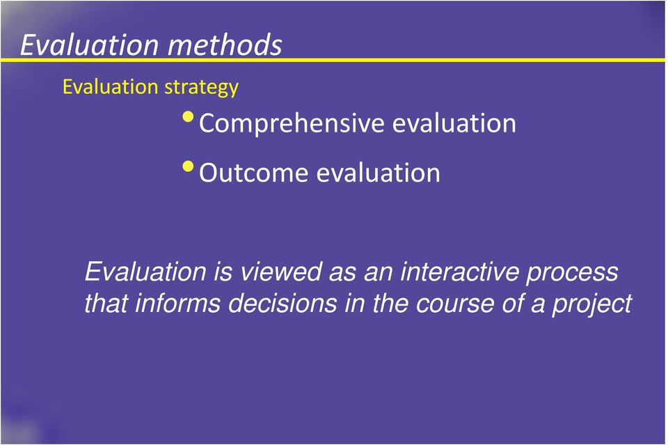 Evaluation is viewed as an interactive