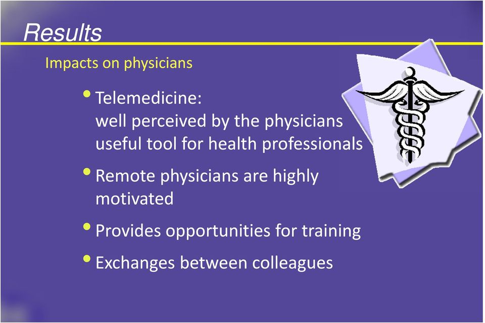 professionals Remote physicians are highly motivated