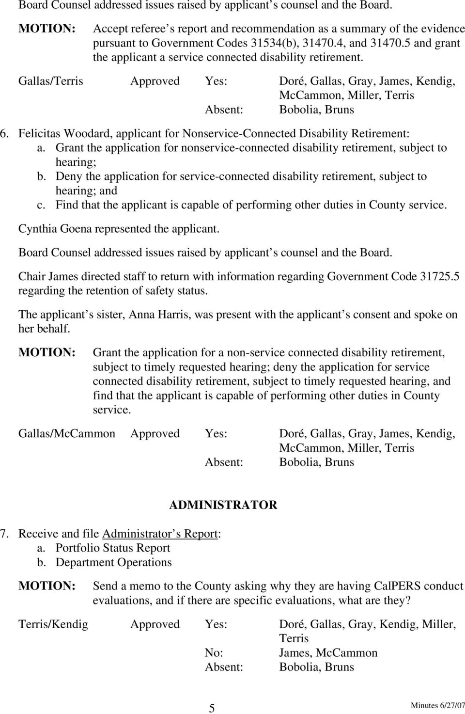 Felicitas Woodard, applicant for Nonservice-Connected Disability Retirement: a. Grant the application for nonservice-connected disability retirement, subject to hearing; b.