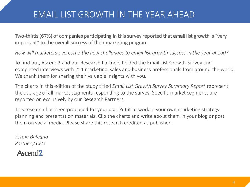 To find out, Ascend2 and our Research Partners fielded the Email List Growth Survey and completed interviews with 251 marketing, sales and business professionals from around the world.