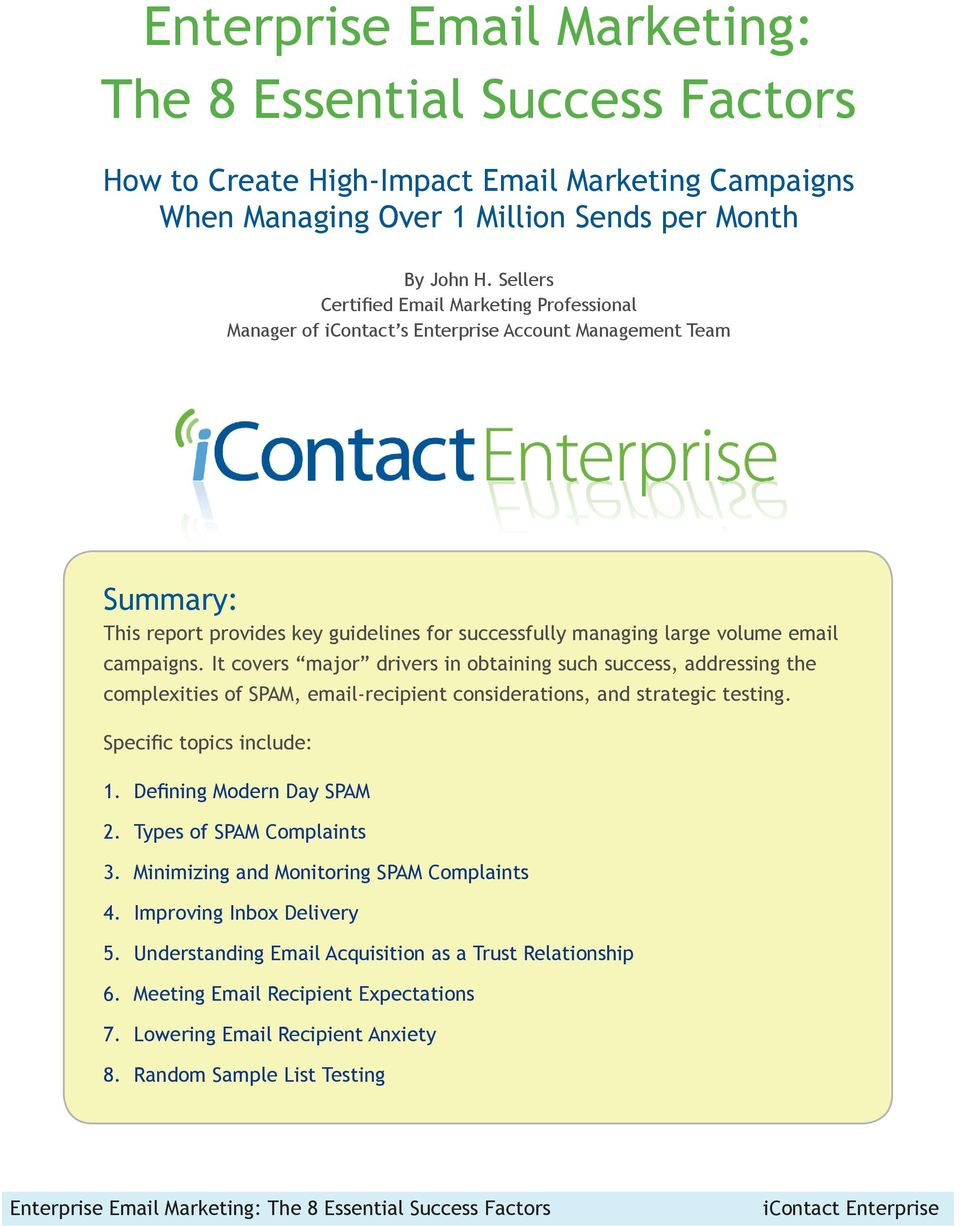 campaigns. It covers major drivers in obtaining such success, addressing the complexities of SPAM, email-recipient considerations, and strategic testing. Specific topics include: 1.