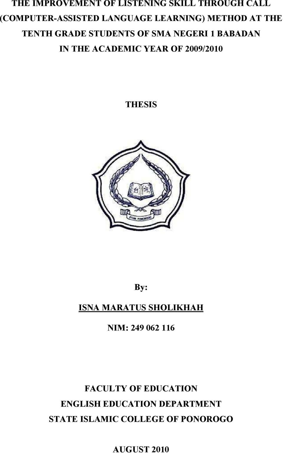 ACADEMIC YEAR OF 2009/2010 THESIS By: ISNA MARATUS SHOLIKHAH NIM: 249 062 116