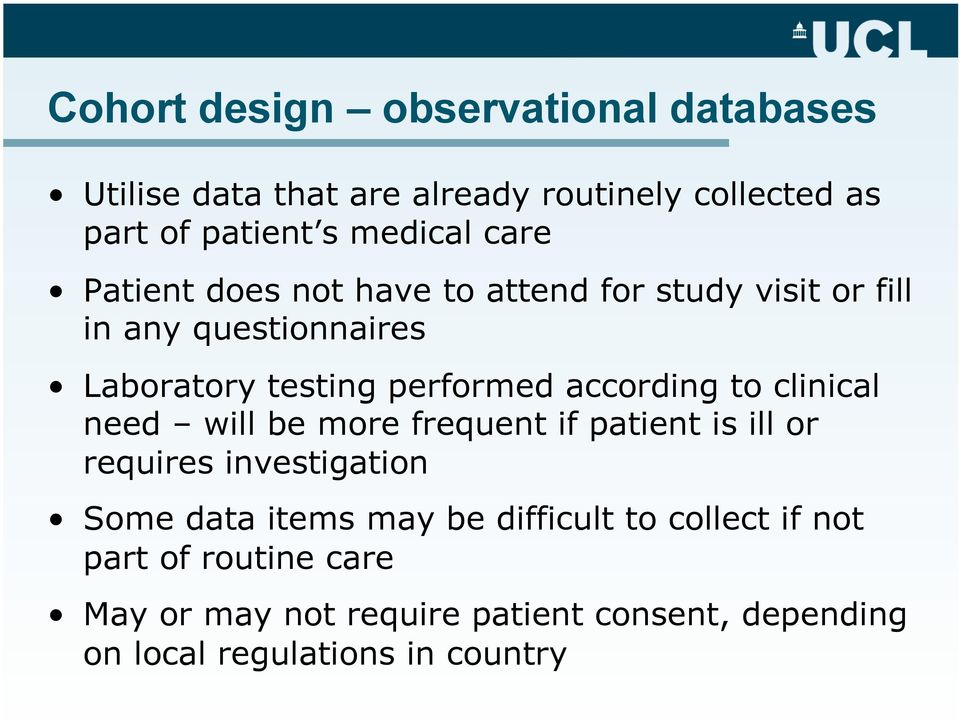 according to clinical need will be more frequent if patient is ill or requires investigation Some data items may be