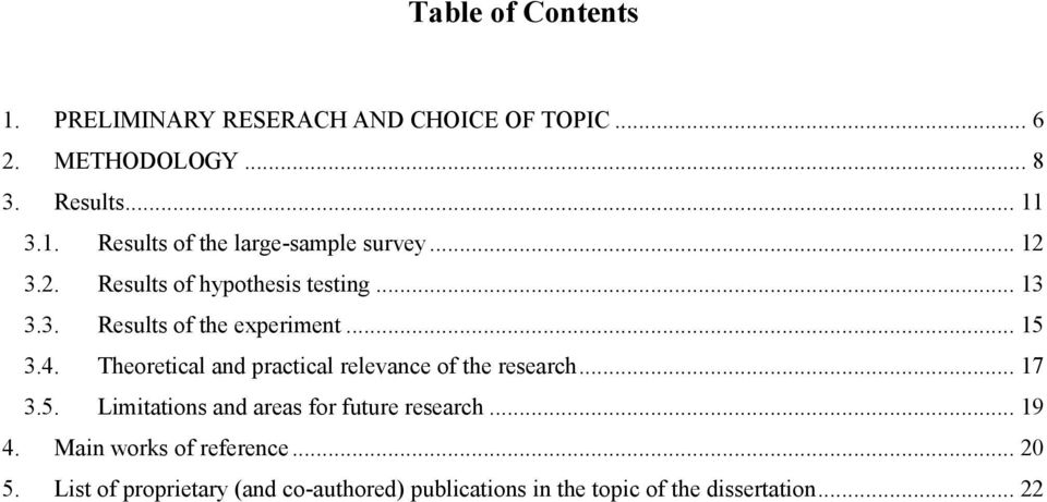 Theoretical and practical relevance of the research... 17 3.5. Limitations and areas for future research... 19 4.