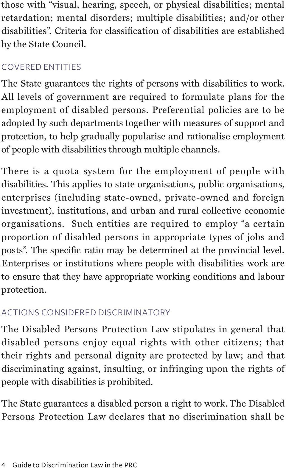 All levels of government are required to formulate plans for the employment of disabled persons.