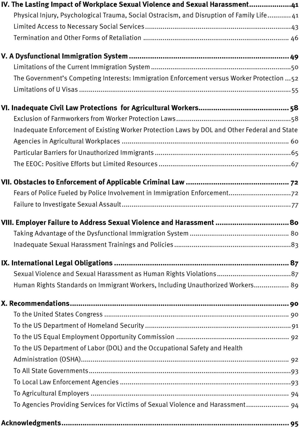 .. 50 The Government s Competing Interests: Immigration Enforcement versus Worker Protection... 52 Limitations of U Visas... 55 VI. Inadequate Civil Law Protections for Agricultural Workers.