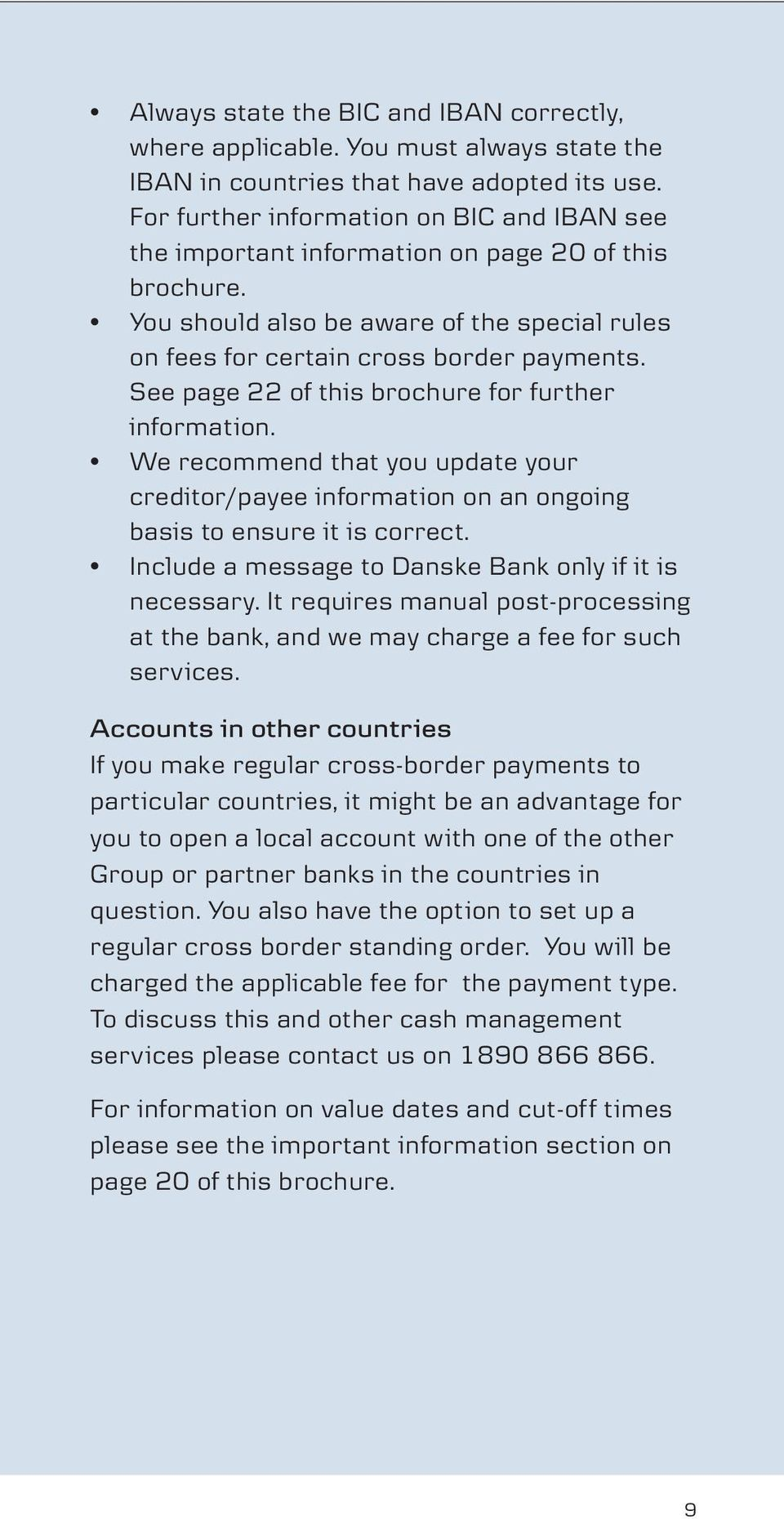 See page 22 of this brochure for further information. We recommend that you update your creditor/payee information on an ongoing basis to ensure it is correct.