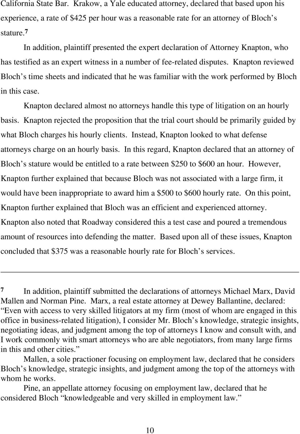 Knapton reviewed Bloch s time sheets and indicated that he was familiar with the work performed by Bloch in this case.