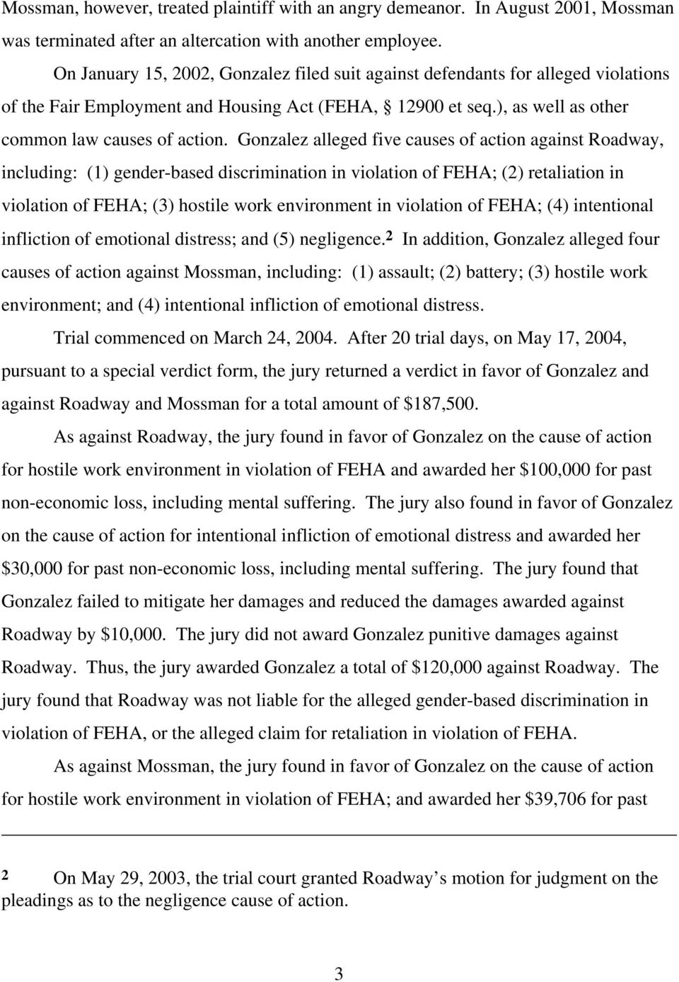Gonzalez alleged five causes of action against Roadway, including: (1) gender-based discrimination in violation of FEHA; (2) retaliation in violation of FEHA; (3) hostile work environment in