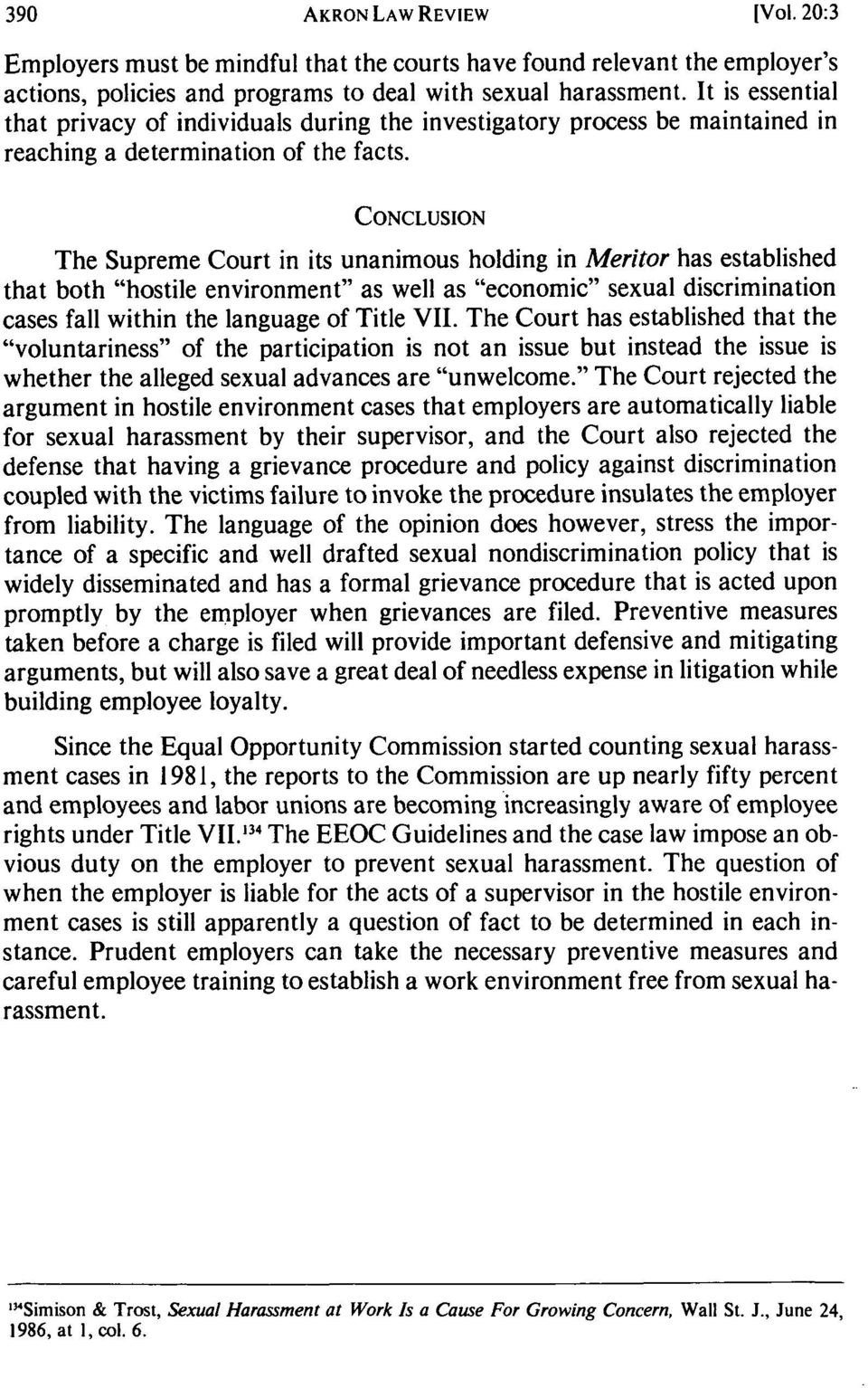 "CONCLUSION The Supreme Court in its unanimous holding in Meritor has established that both ""hostile environment"" as well as ""economic"" sexual discrimination cases fall within the language of Title"