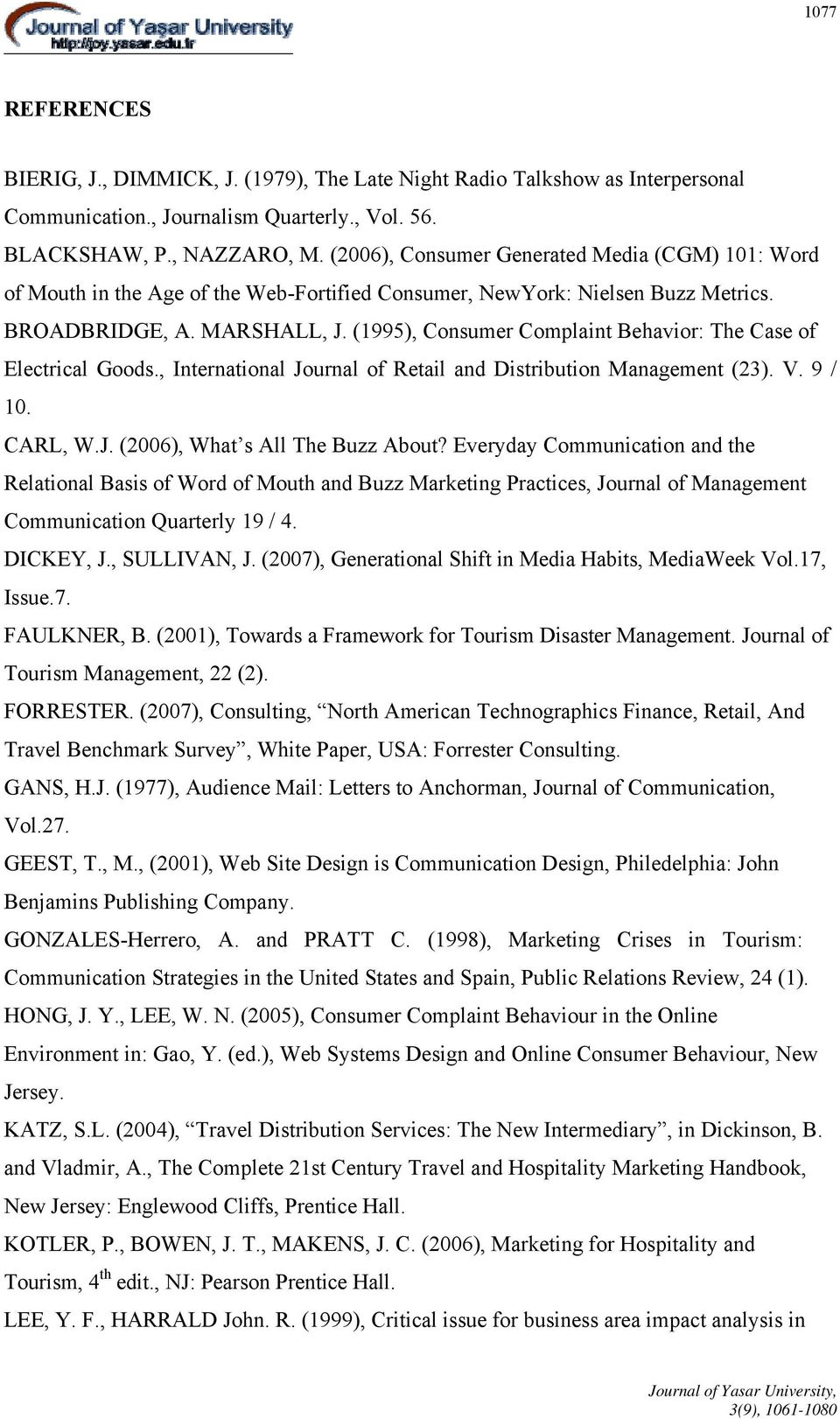 (1995), Consumer Complaint Behavior: The Case of Electrical Goods., International Journal of Retail and Distribution Management (23). V. 9 / 10. CARL, W.J. (2006), What s All The Buzz About?