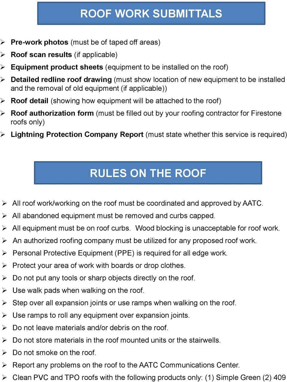 be filled out by your roofing contractor for Firestone roofs only) Lightning Protection Company Report (must state whether this service is required) RULES ON THE ROOF All roof work/working on the