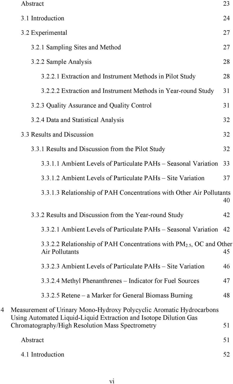 3.1.2 Ambient Levels of Particulate PAHs Site Variation 37 3.3.1.3 Relationship of PAH Concentrations with Other Air Pollutants 40 3.3.2 Results and Discussion from the Year-round Study 42 3.3.2.1 Ambient Levels of Particulate PAHs Seasonal Variation 42 3.