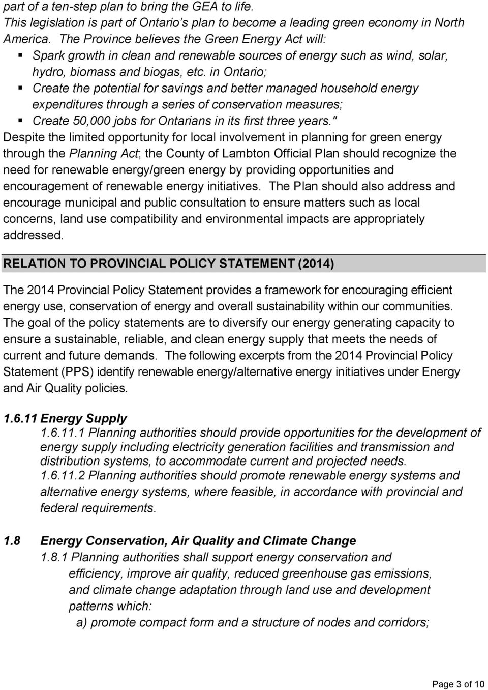 in Ontario; Create the potential for savings and better managed household energy expenditures through a series of conservation measures; Create 50,000 jobs for Ontarians in its first three years.