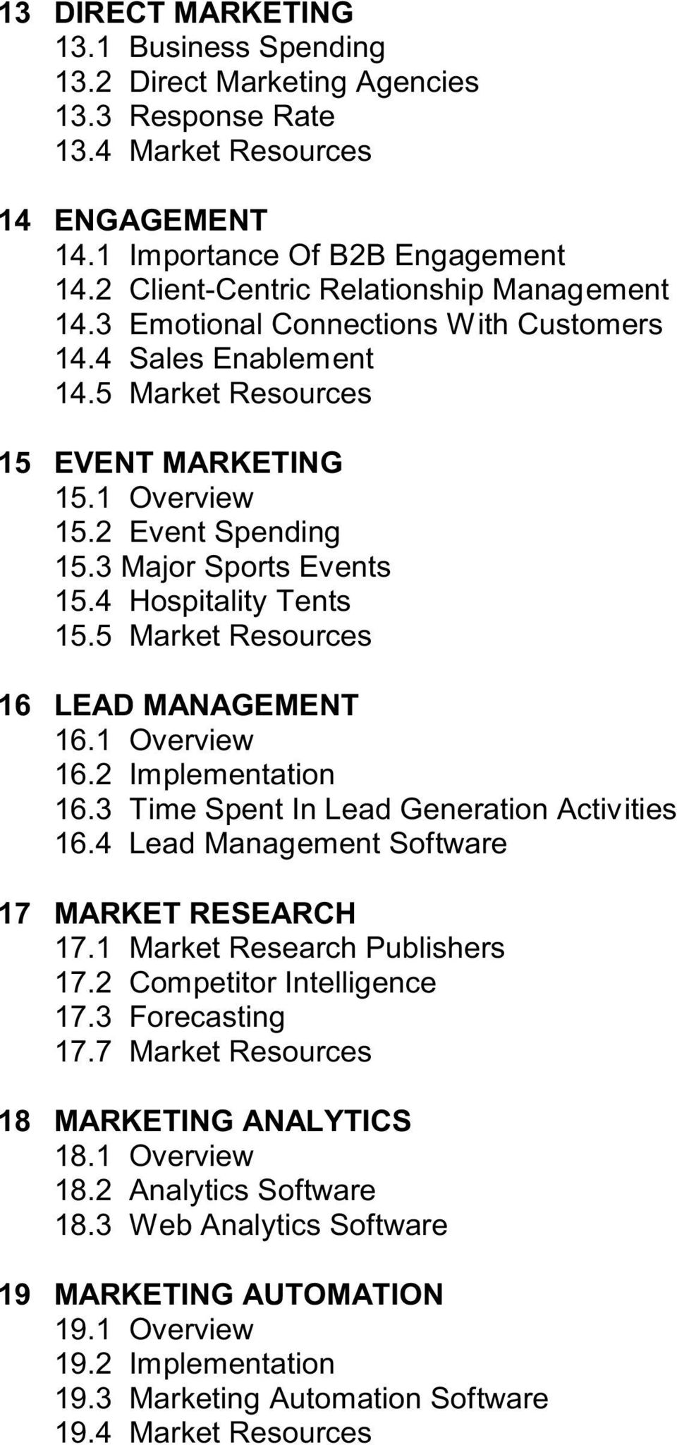 3 Major Sports Events 15.4 Hospitality Tents 15.5 Market Resources 16 LEAD MANAGEMENT 16.1 Overview 16.2 Implementation 16.3 Time Spent In Lead Generation Activities 16.