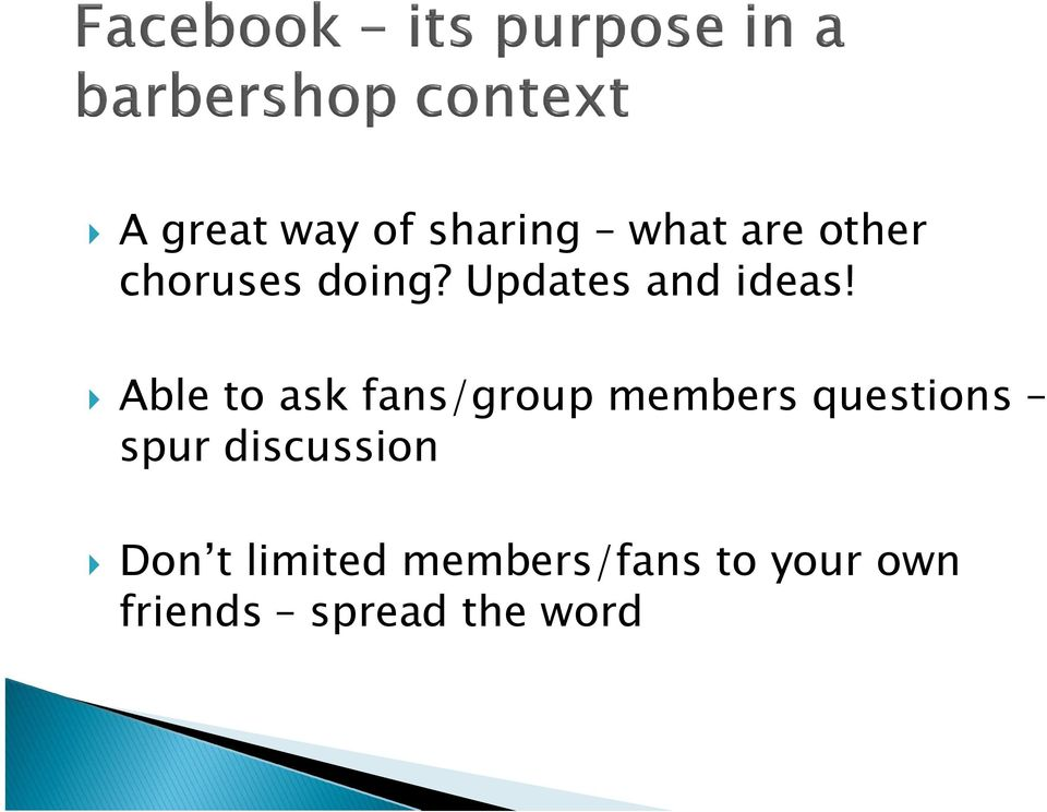 Able to ask fans/group members questions spur