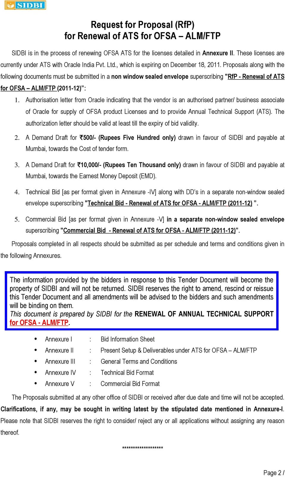 "Proposals along with the following documents must be submitted in a non window sealed envelope superscribing ""RfP - Renewal of ATS for OFSA ALM/FTP (2011-12) : 1."