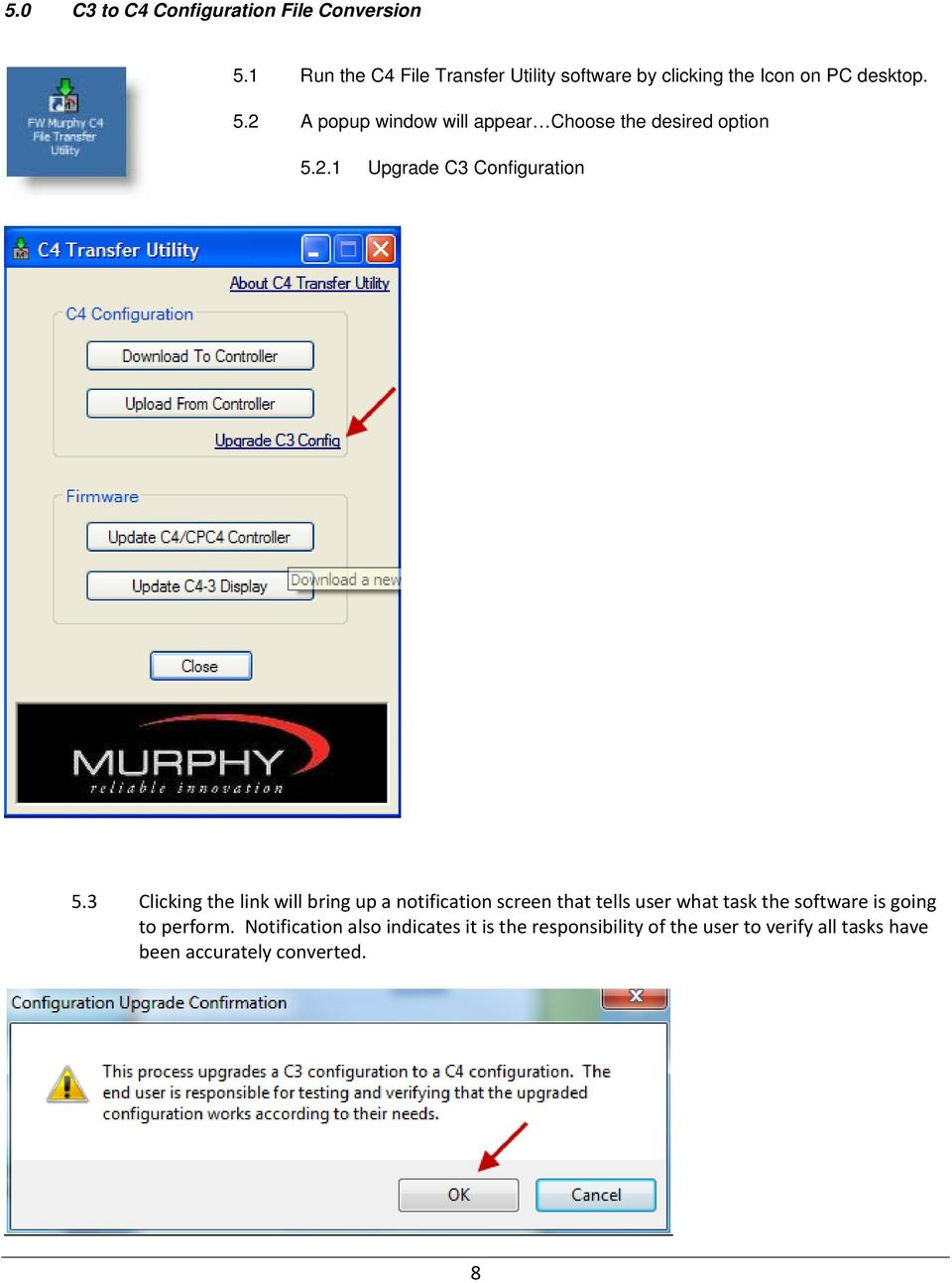 2 A popup window will appear Choose the desired option 5.2.1 Upgrade C3 Configuration 5.