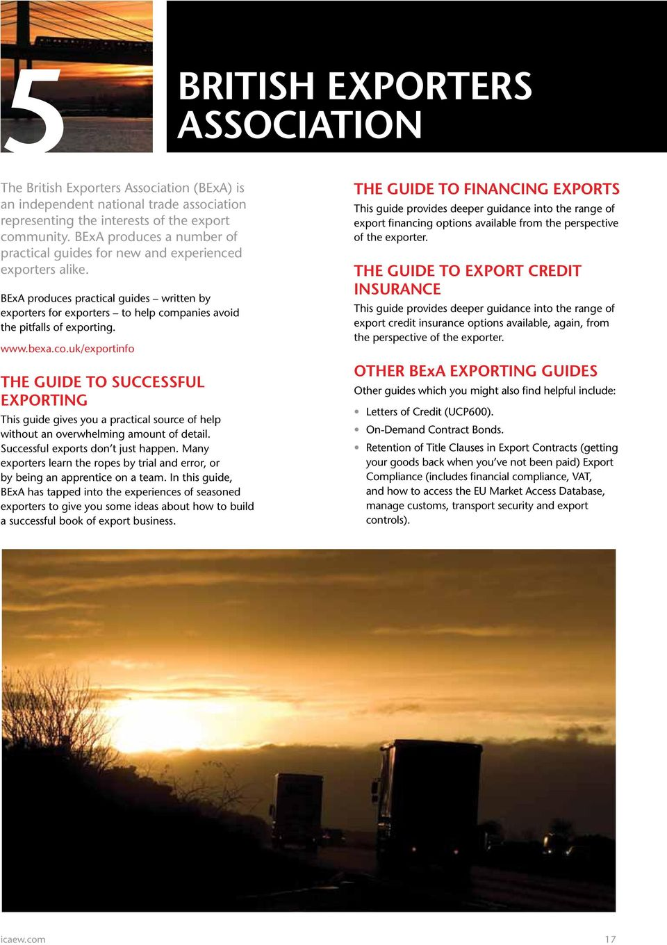www.bexa.co.uk/exportinfo The guide to successful exporting This guide gives you a practical source of help without an overwhelming amount of detail. Successful exports don t just happen.