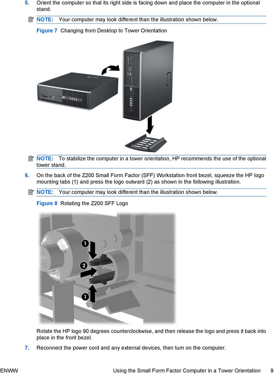 On the back of the Z200 Small Form Factor (SFF) Workstation front bezel, squeeze the HP logo mounting tabs (1) and press the logo outward (2) as shown in the following illustration.