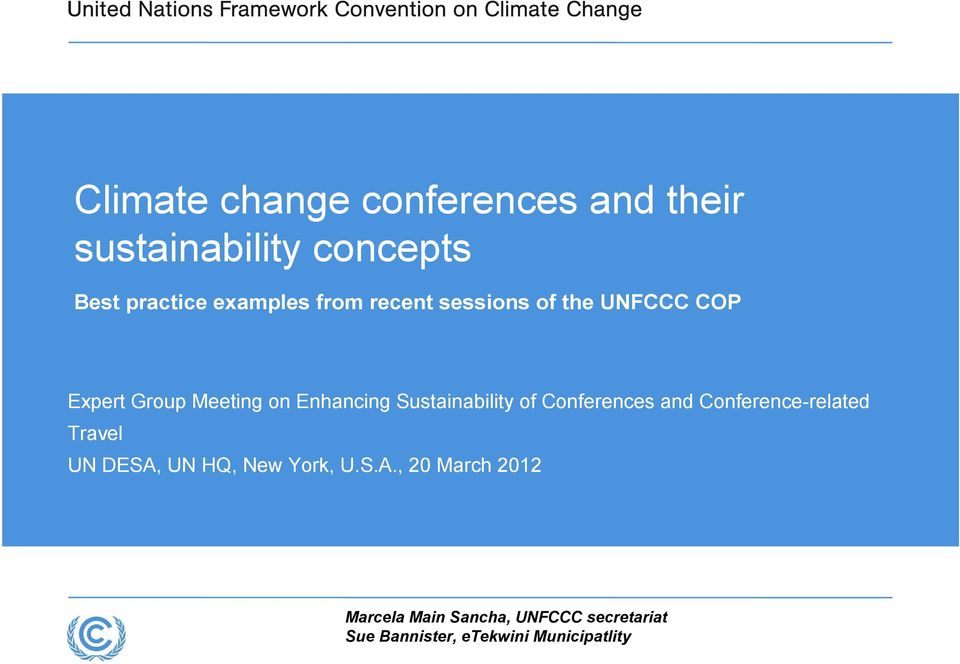 Sustainability of Conferences and Conference-related Travel UN DESA, UN HQ, New York,