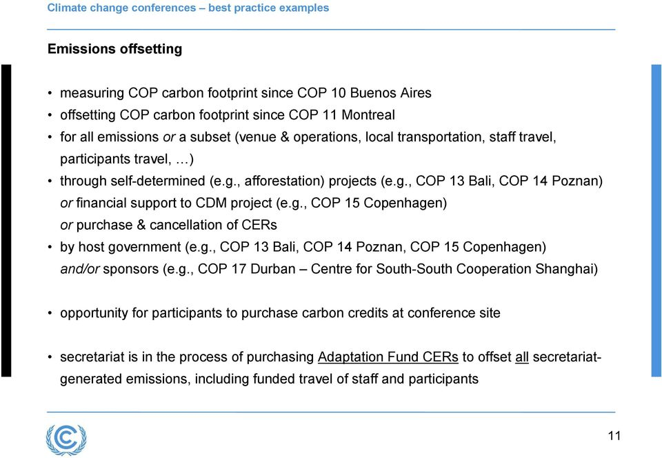 g., COP 13 Bali, COP 14 Poznan, COP 15 Copenhagen) and/or sponsors (e.g., COP 17 Durban Centre for South-South Cooperation Shanghai) opportunity for participants to purchase carbon credits at