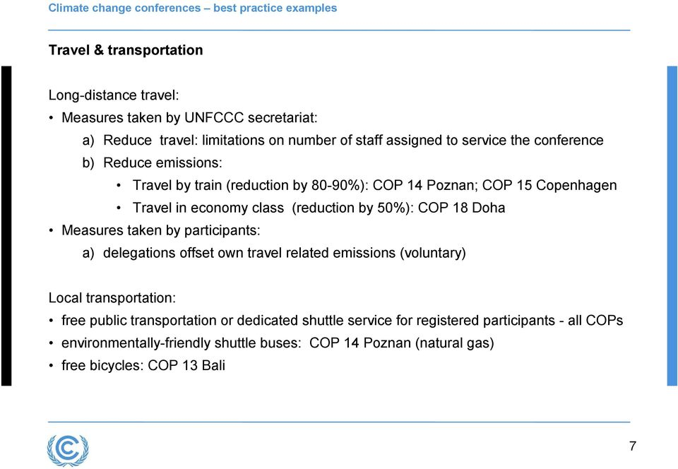Doha Measures taken by participants: a) delegations offset own travel related emissions (voluntary) Local transportation: free public transportation or