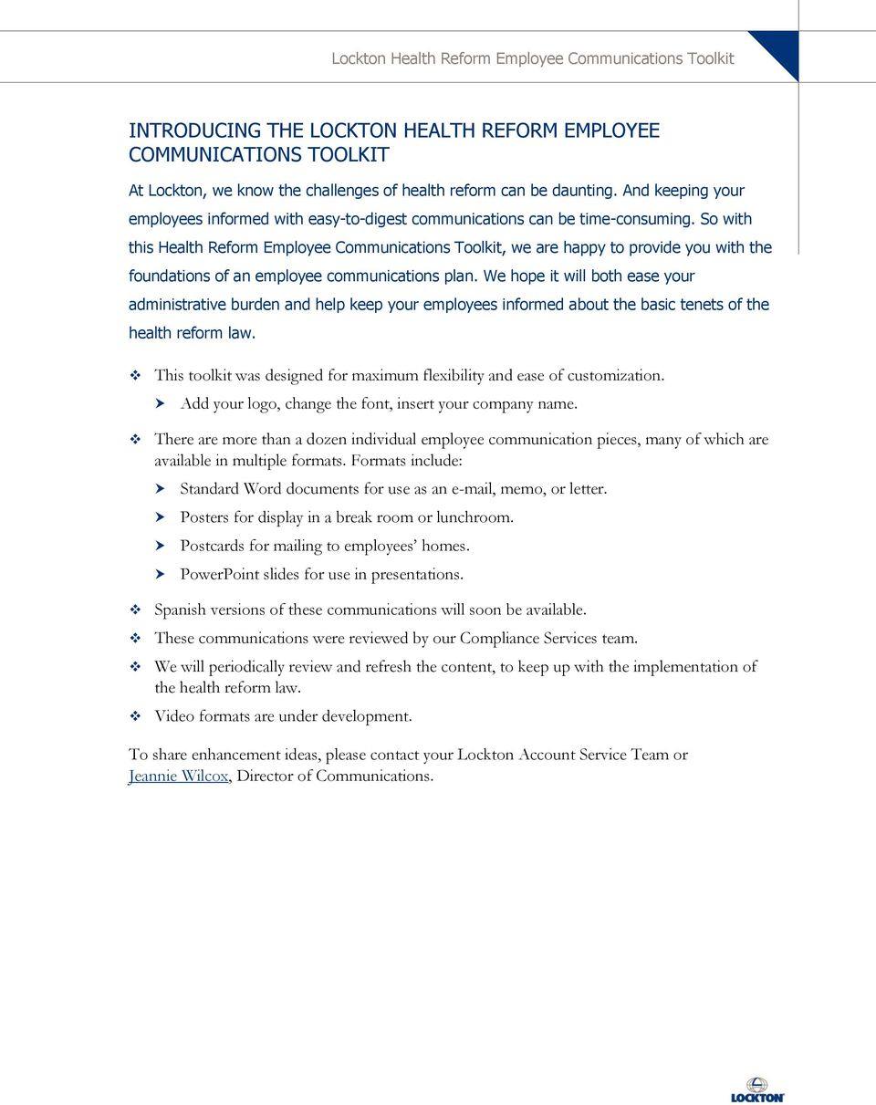 So with this Health Reform Employee Communications Toolkit, we are happy to provide you with the foundations of an employee communications plan.