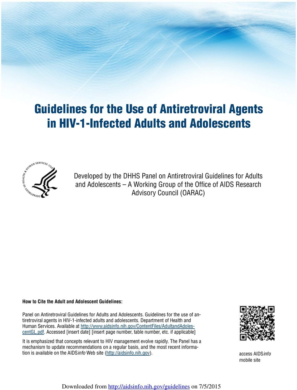 Guidelines for the use of antiretroviral agents in HIV-1-infected adults and adolescents. Department of Health and Human Services. Available at http://www.aidsinfo.nih.
