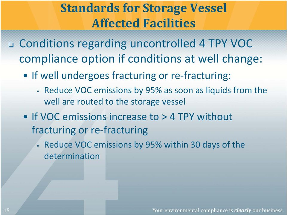 liquids from the well are routed to the storage vessel If VOC emissions increase to > 4 TPY without fracturing or re