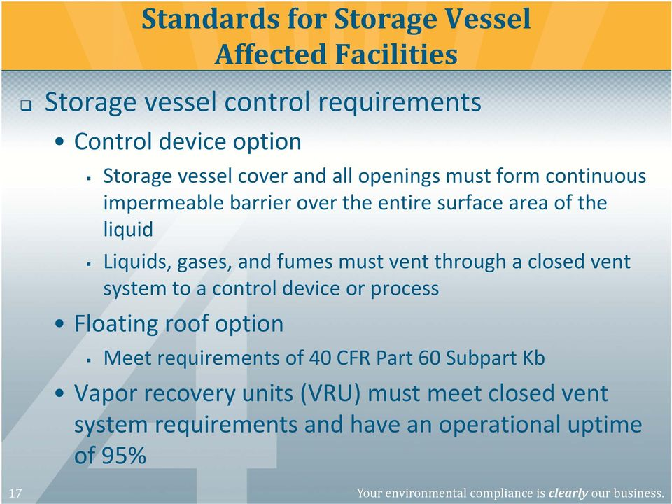 closed vent system to a control device or process Floating roof option Meet requirements of 40 CFR Part 60 Subpart Kb Vapor recovery units