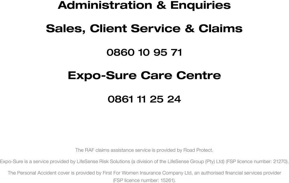 Expo-Sure is a service provided by LifeSense Risk Solutions (a division of the LifeSense Group (Pty) Ltd) (FSP