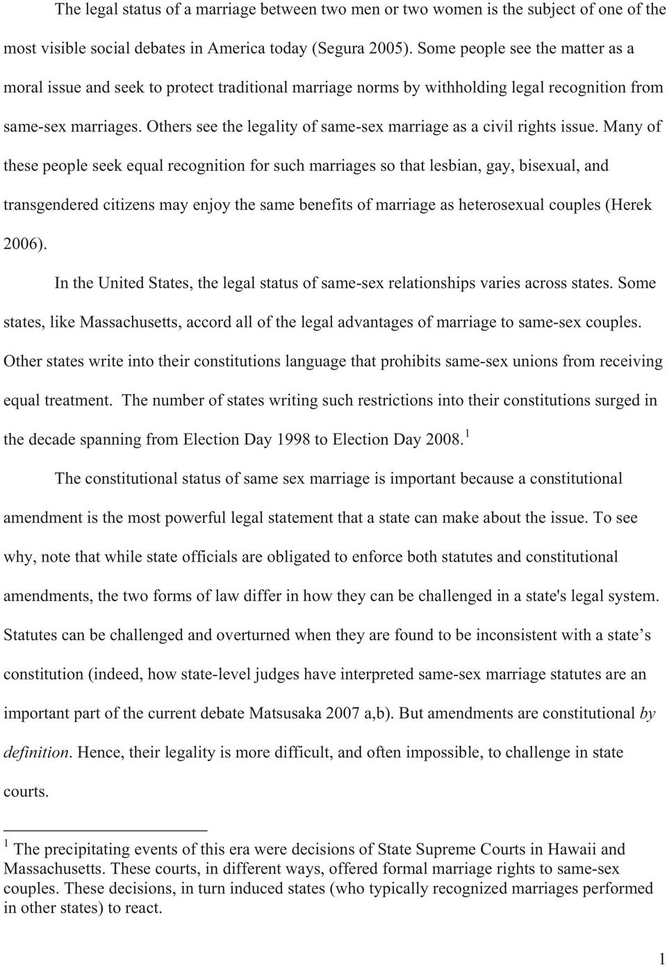 Others see the legality of same-sex marriage as a civil rights issue.